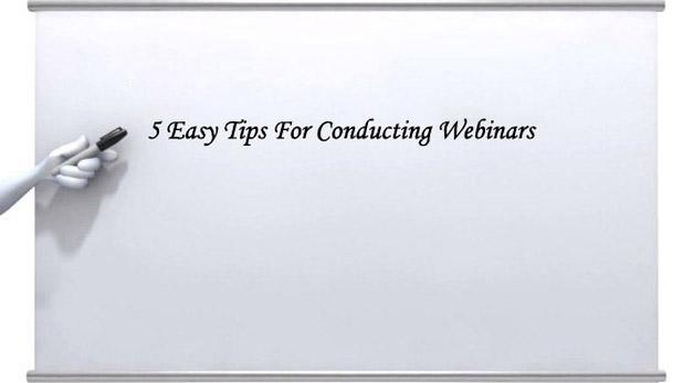 5 Easy Tips For Conducting Webinars