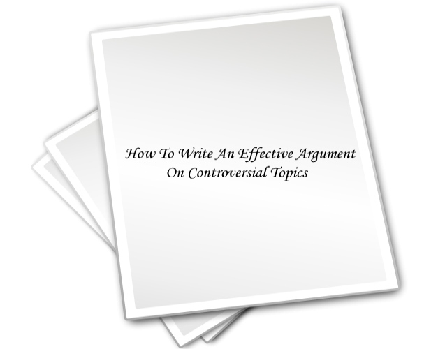 How To Write An Effective Argument On Controversial Topics