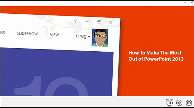 How to make the most out of PowerPoint 2013