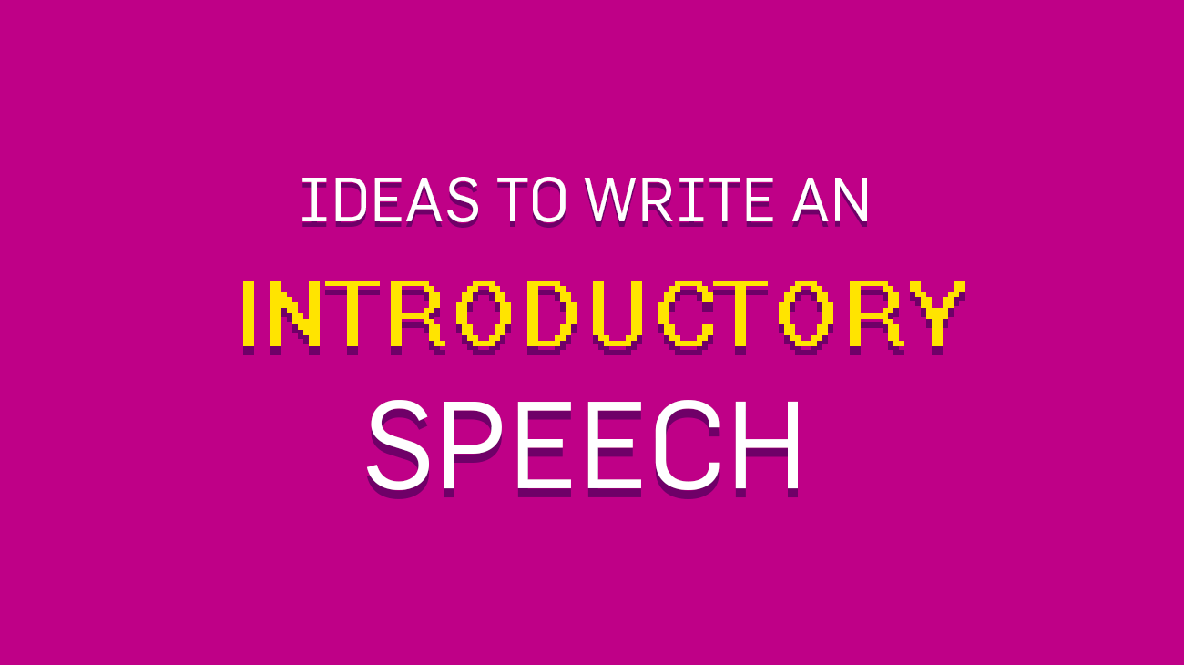 5 Ideas To Write An Introductory Speech