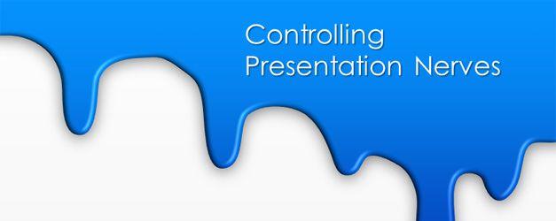 Techniques to Control Presentation Nerves