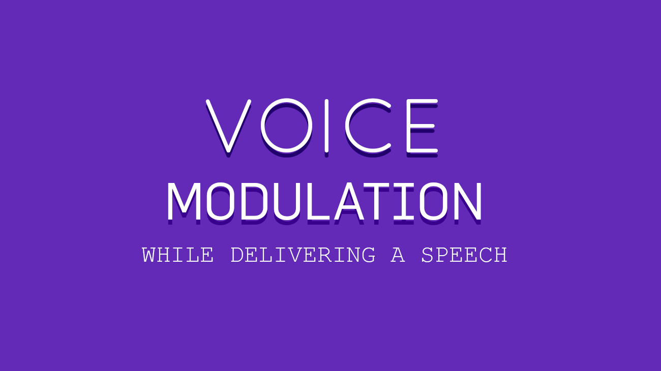 Importance of Voice Modulation while delivering a speech